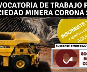 SOCIEDAD MINERA CORONA S.A. Solicita personal con URGENCIA