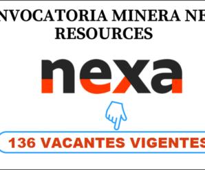136 Vacantes para trabajar en Nexa Resources Urgente Compartir