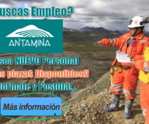 Convocatoria Nuevas Vacantes para trabajar en Compañia Minera Antamina 19 Plazas