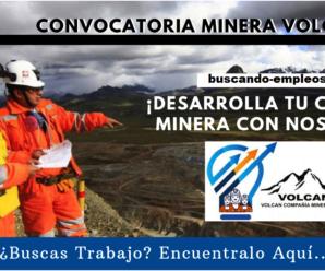 Vacantes para trabajar en Volcan Compañia Minera S.A.A. 6 Plazas Disponibles
