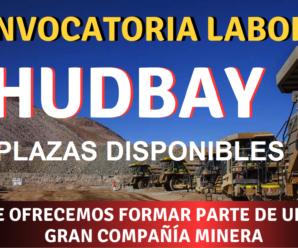 Urgente Convocatoria Vacantes para trabajar en Hudbay Perú 9 Plazas Disponibles
