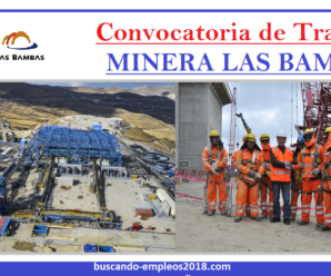 Oportunidad de Trabajo Para Compañia Minera las BAMBAS S.A 13 Vacantes Disponibles.